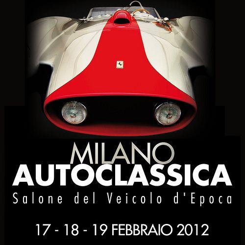 MILANO AUTOCLASSICA 17-18-19-FEBBRAIO 2012 | Cristiano Luzzago consulente auto classiche